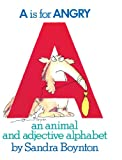 Boynton, Sandra: A Is For Angry: An Animal And Adjective Alpahbet (Turtleback School & Library Binding Edition)