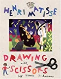O'Connor, Jane: Henry Matisse: Drawing With Scissors