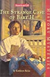 Reiss, Kathryn: The Strange Case of Baby H (American Girl History Mysteries (Prebound))