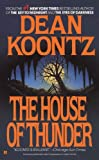 Koontz, Dean R.: House of Thunder