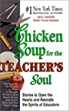 Canfield, Jack: Chicken Soup for the Teacher's Soul: Stories to Open the Hearts and Rekindle the Spirits of Educators (Chicken Soup for the Soul (Sagebrush))