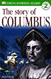 Ganeri, Anita: The Story Of Columbus (Turtleback School & Library Binding Edition) (DK Readers: Level 2 (Prebound))