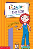 Mazer, Anne: The More The Merrier (Turtleback School & Library Binding Edition) (Amazing Days of Abby Hayes (Pb))