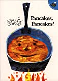 Carle, Eric: Pancakes, Pancakes! (Turtleback School & Library Binding Edition)
