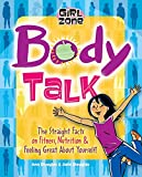 Douglas, Ann: Body Talk: The Straight Facts of Fitness, Nutrition, and Feeling Great about You (Girl Zone)