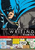 O&#39;Neil, Dennis: Dc Comics Guide to Writing Comics