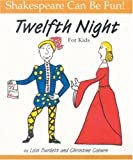 Lois Burdett: Twelfth Night: For Kids (Shakespeare Can Be Fun!)