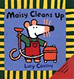 Cousins, Lucy: Maisy Cleans Up (Turtleback School & Library Binding Edition)