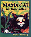 Fleming, Denise: Mama Cat Has Three Kittens (Turtleback School & Library Binding Edition)