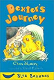 D'Lacey, Chris: Dexter's Journey (Turtleback School & Library Binding Edition) (Banana Storybooks: Blue)