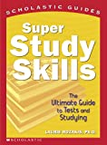 Rozakis, Laurie: Super Study Skills: The Ultimate Guide to Tests and Studying: The Ultimate Guide to Tests and Studying (Scholastic Guides (Sagebrush))