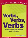 Terban, Marvin: Verbs! Verbs! Verbs: The Trickiest Action-Packed Words in English