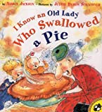 Jackson, Alison: I Know An Old Lady Who Swallowed A Pie (Turtleback School & Library Binding Edition)