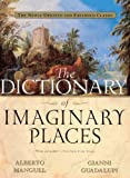 Manguel, Alberto: The Dictionary Of Imaginary Places (Turtleback School & Library Binding Edition)