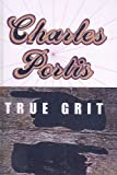 Portis, Charles: True Grit (Turtleback School & Library Binding Edition)