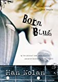 Nolan, Han: Born Blue (Turtleback School & Library Binding Edition)