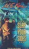 Kerr, M. E.: Slap Your Sides