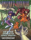 Hart, Christopher: Anime Mania (Turtleback School & Library Binding Edition)