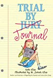 Klise, Kate: Trial By Journal (Turtleback School & Library Binding Edition)