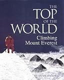 Jenkins, Steve: The Top Of The World: Climbing Mt. Everest (Turtleback School & Library Binding Edition)