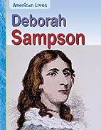 Deborah Sampson (American Lives) by Rick…