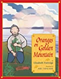Partridge, Elizabeth: Oranges On Golden Mountain (Turtleback School & Library Binding Edition)