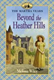 Wiley, Melissa: Beyond The Heather Hills (Turtleback School & Library Binding Edition)
