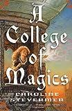 Stevermer, Caroline: A College Of Magics (Turtleback School & Library Binding Edition) (Starscape)
