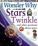 Stott, Carole: I Wonder Why Stars Twinkle And Other Questions About Space (Turtleback School & Library Binding Edition) (I Wonder Why (Pb))