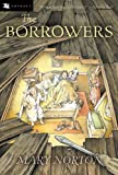 Mary Norton: The Borrowers (Turtleback School & Library Binding Edition) (Odyssey Classic)