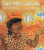 Igus, Toyomi: Two Mrs. Gibsons (Turtleback School & Library Binding Edition)
