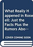 Krull, Kathleen: What Really Happened in Roswell: Just the Facts Plus the Rumors About Ufos an