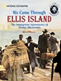 Thompson, Gare: We Came Through Ellis Island: The Immigrant Adventures Of Emma Markowitz (Turtleback School & Library Binding Edition)