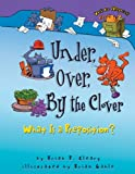 Cleary, Brian P.: Under, Over, By The Clover: What Is A Preposition? (Turtleback School & Library Binding Edition)