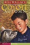 Wallace, Bill: Coyote Autumn (Turtleback School & Library Binding Edition)
