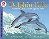 Pfeffer, Wendy: Dolphin Talk: Whistles, Clicks, And Clapping Jaws (Turtleback School & Library Binding Edition) (Let's-Read-And-Find-Out Science)