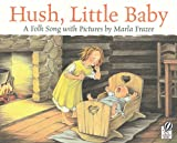 Frazee, Marla: Hush, Little Baby: A Folk Song With Pictures (Turtleback School & Library Binding Edition)