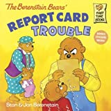Jan: The Berenstain Bears Report Card Trouble (Turtleback School & Library Binding Edition) (Berenstain Bears First Time Books (Prebound))