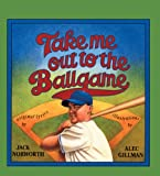 Norworth, Jack: Take Me Out To The Ballgame (Turtleback School & Library Binding Edition)