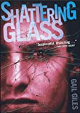Giles, Gail: Shattering Glass (Turtleback School & Library Binding Edition)