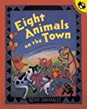Elya, Susan Middleton: Eight Animals On The Town/Ocho Animales (Turtleback School & Library Binding Edition) (Picture Puffin Books (Prebound))