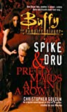 Golden, Christopher: Spike And Dru: Pretty Maids All In A Row