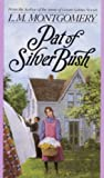 L. M. Montgomery: Pat of Silver Bush (Turtleback School & Library Binding Edition)
