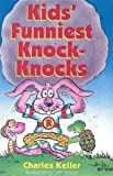 Keller, Charles: Kids' Funniest Knock-Knocks (Turtleback School & Library Binding Edition)