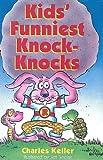 Keller, Charles: Kids' Funniest Knock-Knocks (Turtleback School & Library Binding Edition)