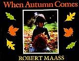 Maass, Robert: When Autumn Comes (Turtleback School & Library Binding Edition)