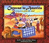 Betty J. Belanus: Caravan To America (Turtleback School & Library Binding Edition)