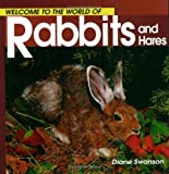Swanson, Diane: Welcome to the World of Rabbits and Hares