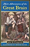 Fitzgerald, John: More Adventures Of The Great Brain (Turtleback School & Library Binding Edition) (Great Brain (Prebound))