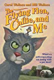 Wallace, Bill: The Flying Flea, Callie, And Me (Turtleback School & Library Binding Edition) (Gray Cat)